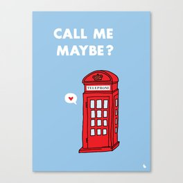 Call me maybe? Canvas Print