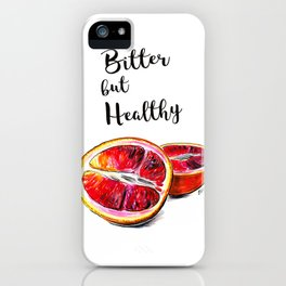Bitter but healthy iPhone Case