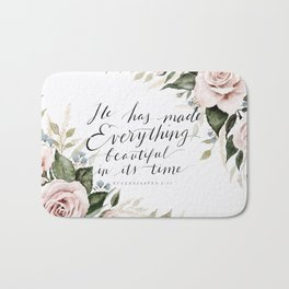 """He has made Everything beautiful in its time"" Bath Mat"