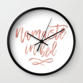 Namaste in Bed Quote in Rose Gold Wall Clock