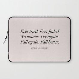 Ever Tried. Ever Failed Laptop Sleeve