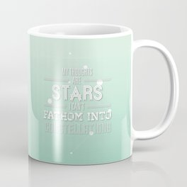 """""""My Thoughts Are Stars I Can't Fathom Into Constellations"""" Coffee Mug"""