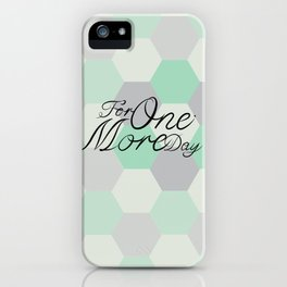 For One More Day iPhone Case