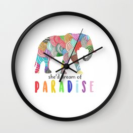 She'd dream of paradise Wall Clock