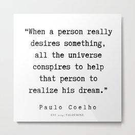 96    | Paulo Coelho Quotes | 190703 Metal Print