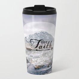 Have Faith Inspirational Typography Over Mountain Metal Travel Mug