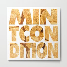 Mint Condition Metal Print