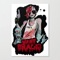 Want Brains  Canvas Print