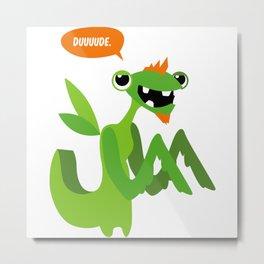 Grasshopper - Dude. Metal Print