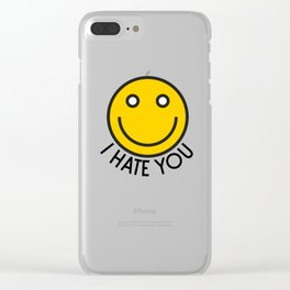 I hate you Clear iPhone Case