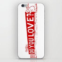 Do you love? iPhone Skin