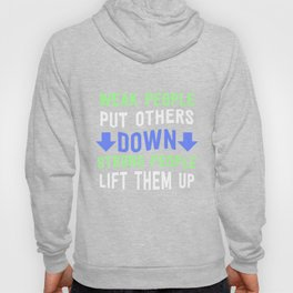 Weak People Put Others Down - Stop Bullying Be Kind Hoody