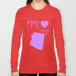 My Heart Belongs in Arizona Long Sleeve T-shirt