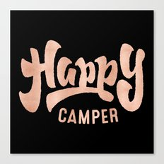 HAPPY CAMPER - Rose Gold Inspirational Adventure Quote Text Canvas Print