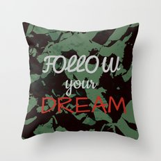 Follow your dream. Throw Pillow