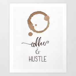 Coffee and Hustle Art Print