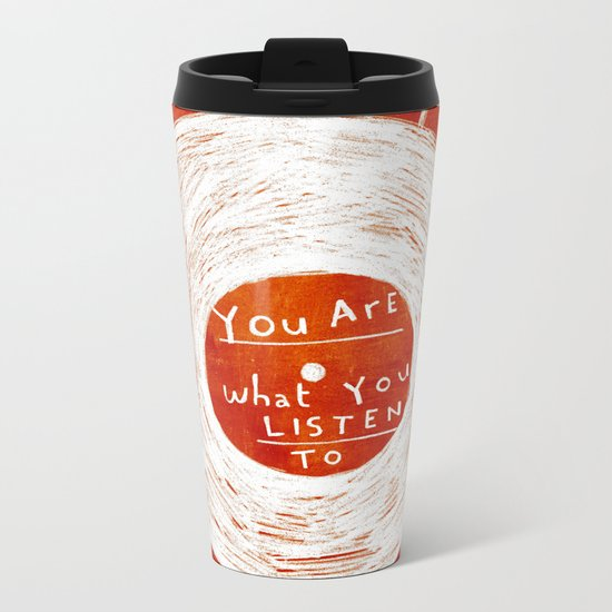 you are what you listen to, RED Metal Travel Mug