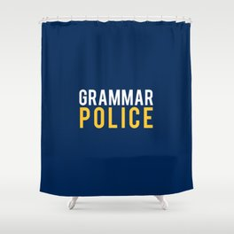 Grammar Police - To Correct and Serve Shower Curtain