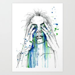Don't fight my tears 'cause they feel so good. Art Print