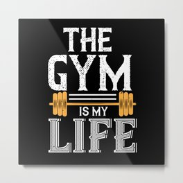 Gym My Life Fitness T-Shirt Metal Print