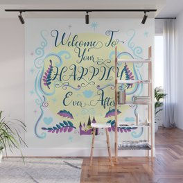 Welcome To Your Happily Ever After Wall Mural