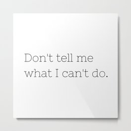 Don't tell me what I can't do - Lost - TV Show Collection Metal Print