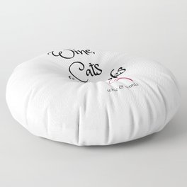 Wine quote wine, cats and books Floor Pillow
