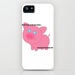 Cute pig insults you iPhone Case