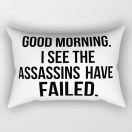 I see the assassins have failed quote Rectangular Pillow