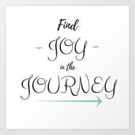 Find Joy in the Journey Art Print