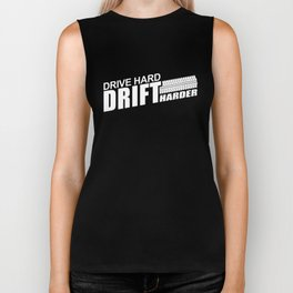 Drive Hard Drift Harder Biker Tank