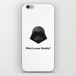 Who's Your Daddy iPhone Skin