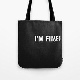 i'm fine. Tote Bag