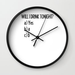 Funny Party Shirt I Drinking Celebrate College Wall Clock