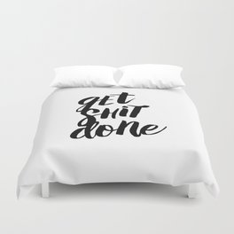 Get Shit Done Black and White Motivational Typography Poster for Office or Workplace Decor Wall Art Duvet Cover