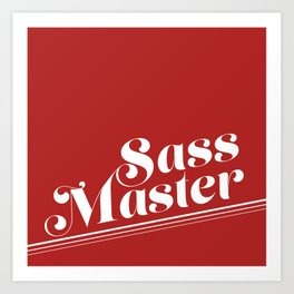 Sass Master Red Art Print