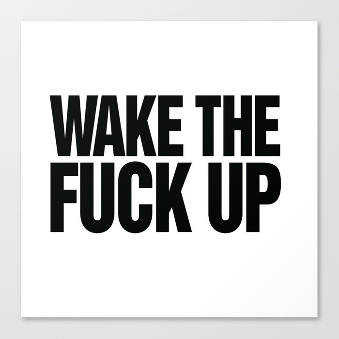 Wake The Fuck Up Coffee Mug Canvas Print