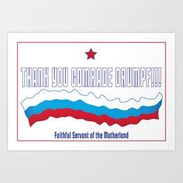 Thank You Comrade Drumpf Art Print