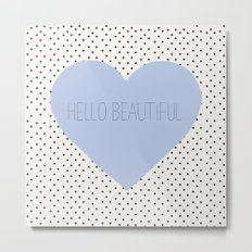 Hello Beautiful Heart - Periwinkle Metal Print