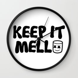 Keep it Mellos Wall Clock