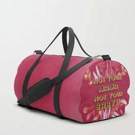 Not Your Mama Duffle Bag