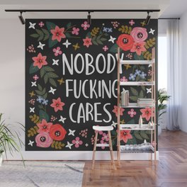 Nobody Fucking Cares, Pretty Funny Quote Wall Mural