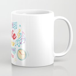 Music Is How You Decorate Time Typography Coffee Mug