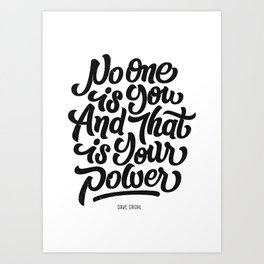 """""""No one is you and that is your power"""" (Dave Grohl quote) Art Print"""