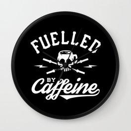 Fuelled By Caffeine Wall Clock