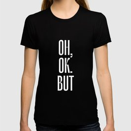 Daily Quotes 6/365: Oh, ok. But T-shirt
