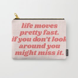 life moves Carry-All Pouch