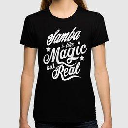 Samba Is Like Magic But Real T-shirt