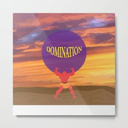Domination Metal Print