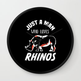 Man who Loves Rhinos - Rhinoceros Gift Wall Clock